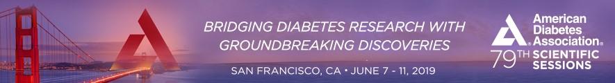 7 - 11 June 2019, 79th Scientific Sessions, ADA, San Francisco, California, USA;